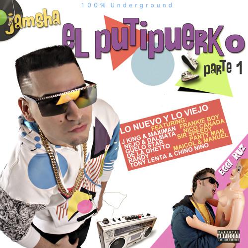 JAMSHA EL PUTIPUERKO (ELLA TIENE JEVO PERO QUIERE GUEVO) prod by Jamsha & Eggi Ruz