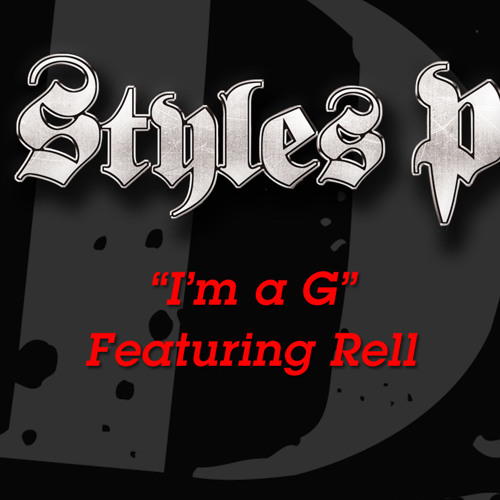 """I'm a G"" Styles P feat. Rell"