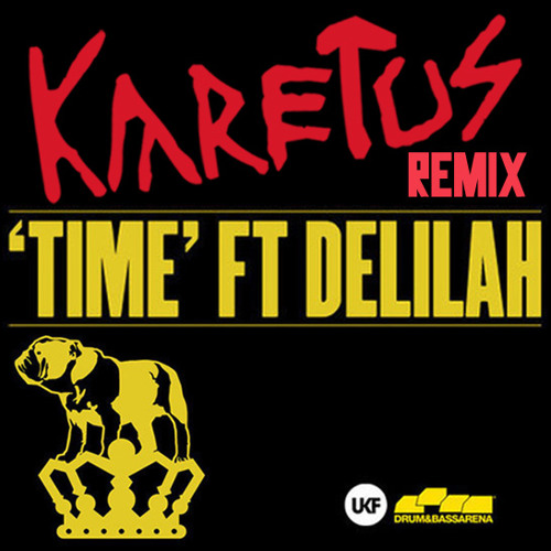 Chase & Status ft. Delilah - Time (Karetus Remix) *FREE DOWNLOAD*