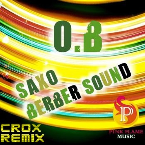"""O.B - Berber Sound 2011(Crox remix) [Free Download] """"Click in the BUY THIS TRACK """""""