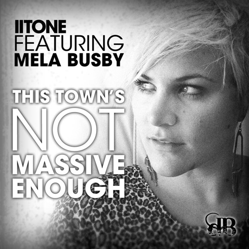 IITone Feat. Mela Busby - This Town's Not Massive Enough