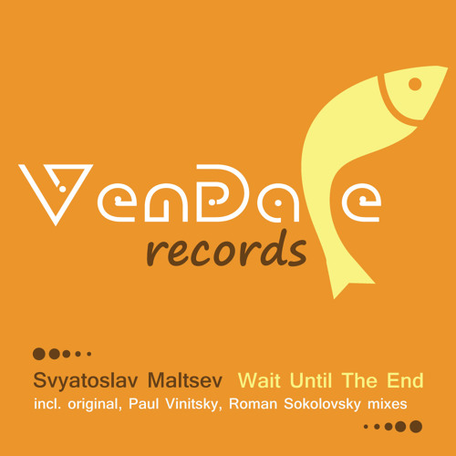 Svyatoslav Maltsev - Wait Until The End (Paul Vinitsky Remix)
