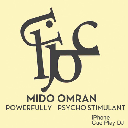 Powerfully psycho stimulant 06 - MIDO OMRAN  (iPhone-CuePlayDJ)