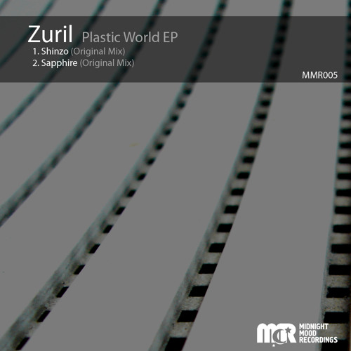 OUT NOW: [MMR005] Zuril - Plastic World EP