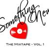 Something New Music Mixtape - Vol. 1