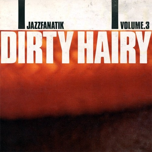 ' JAZZFANATIK VOLUME 3 MIXTAPE' - Mr Dirty Hairy
