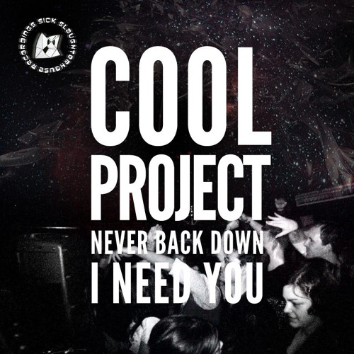 Cool Project - Never Back Down (Original Mix) (SICK SLAUGHTERHOUSE) PREVIEW