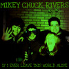 Mikey Chuck Rivers - If I Ever Leave This World Alive (Flogging Molly)