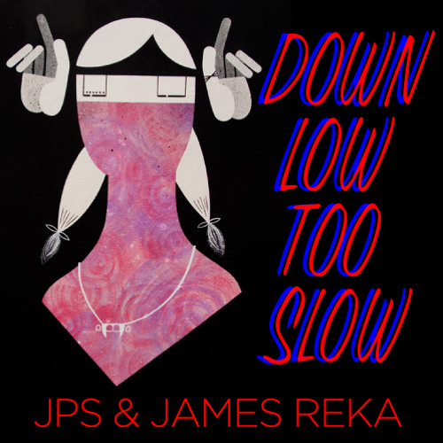 "BACKWOODS MIX - JPS - ""DOWN LOW, TOO SLOW""."