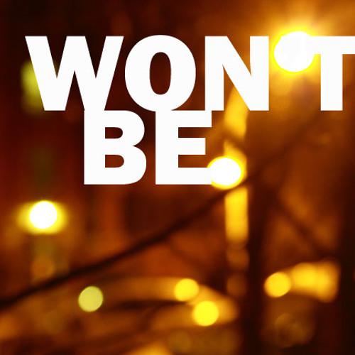 Won't Be