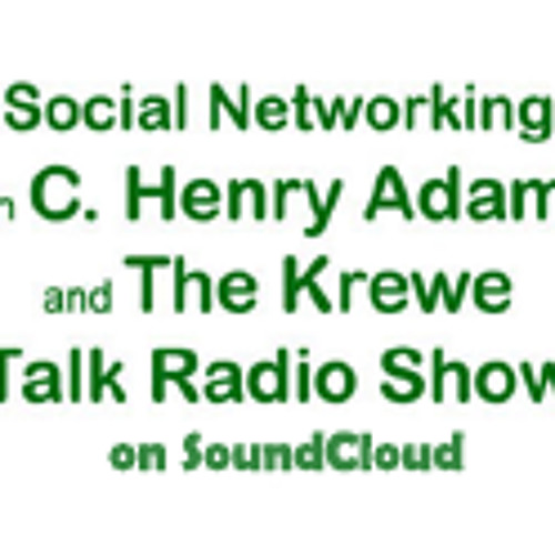 TALK RADIO SHOW: Social Networking with C. Henry Adams and the Krewe featuring Thomas A. Gallagher