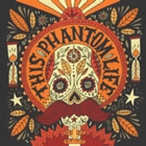 This Phantom Life (Edit)