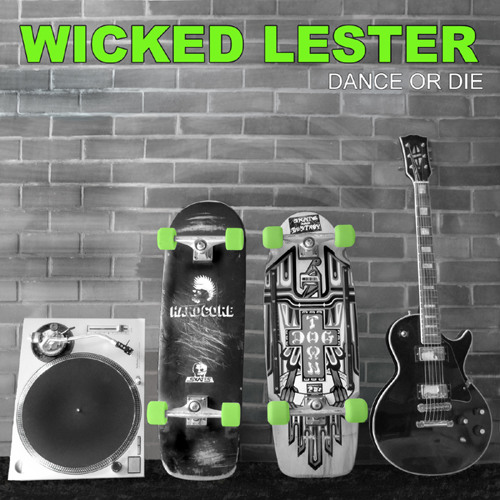 WICKED LESTER- MIGHT AS WELL feat JOSH MARTINEZ