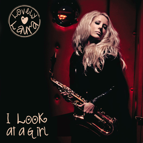 Lovely Laura - I Look At A Girl (Single Edit)