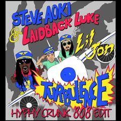 Turbulence - Steve Aoki & Laidback Luke feat. Lil Jon ( HYPHY CRUNK 808 EDIT )