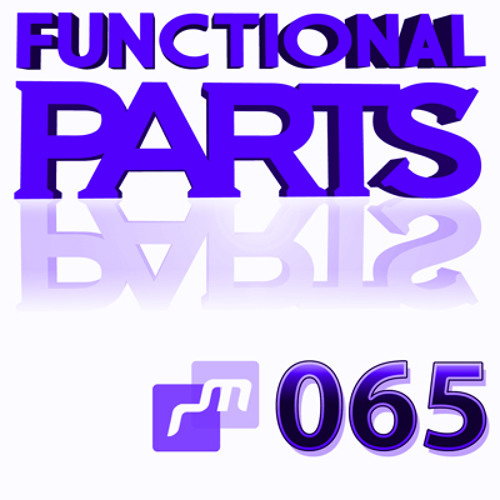:::Ray Mack presents Functional Parts ep.065:::
