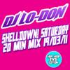 SHELLDOWN! SATURDAY MIXTAPE 19-03-11 DJ LO-DON