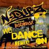 N-Dubz ft. Bodyrox - We Dance On Remix