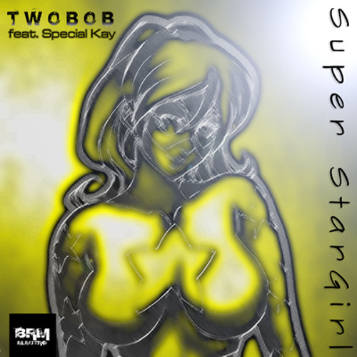 Super StarGirl Feat. Special Kay (Twobob edit)