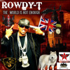 16. touch da sky - Rowdy T (mixtape free download THE WORLD IS NOT ENOUGH)
