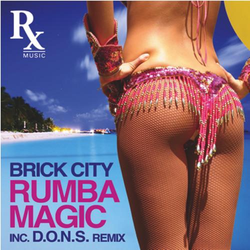 "Brick City ""Rumba Magic"" (D.O.N.S. remix) Rx Music"