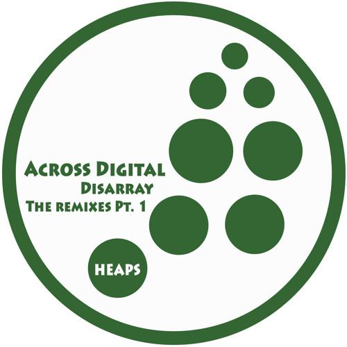 Across Digital - Disarray (Full Vocal Mix) - Heaps