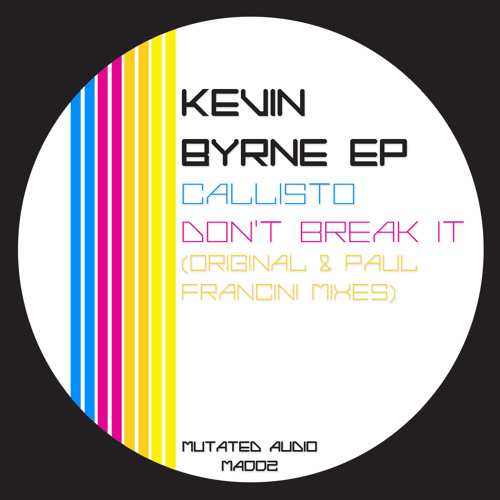Kevin Byrne - Don't Break It (Paul Francini Remix) [MUTATED AUDIO]
