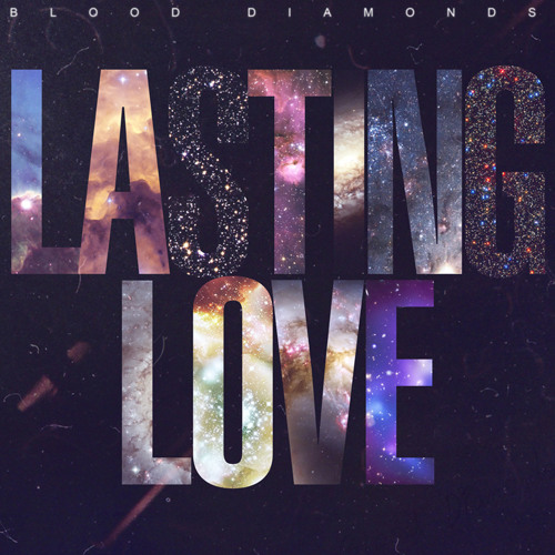 Lasting Love by Blood Diamonds