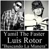Yamil The Faster Ft. Luis Rotor - Buscando la Manera (Unreleashed 2011)