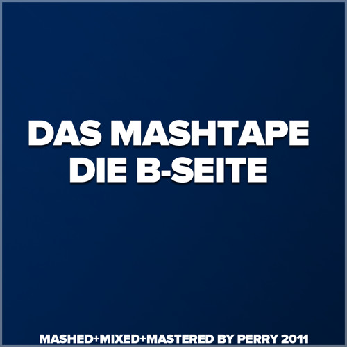 Das Mashtape (B-Seite) 1998-2011