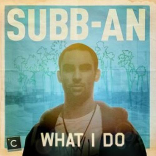 Subb-an - What I Do