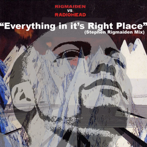 Everything In Its Place (Stephen Rigmaiden Version)
