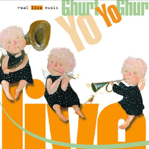 Ghurt Yo' Ghurt - Real Live Album - 07. ''Let it be Good''