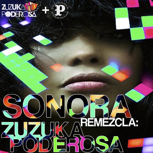 Sonora Remezcla: Zuzuka Poderosa