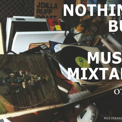 OTAKHEE - Nothing but a Music mixtape