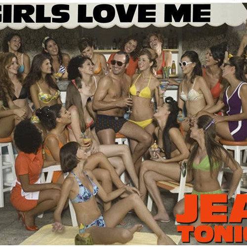Jean Tonique - Girls Love Me