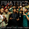 FiNaTTicZ - Dont Drop That Thun Thun