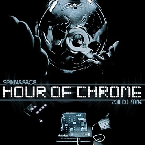 Spinnaface - Hour of Chrome (2011 DJ MIX)