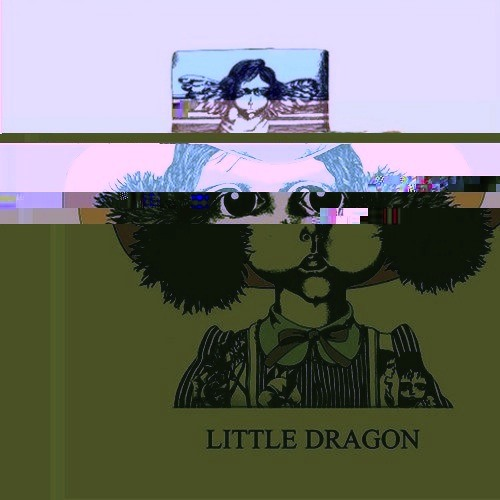 Little Dragon- Twice (aewrtyui)