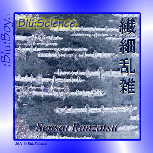 BluBoy - SensaiRanzatsu-繊細乱雑