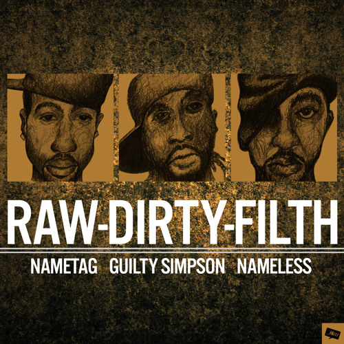 Nametag - RAW-DIRTY-FILTH feat. Guilty Simpson [prod. by NAMELESS]