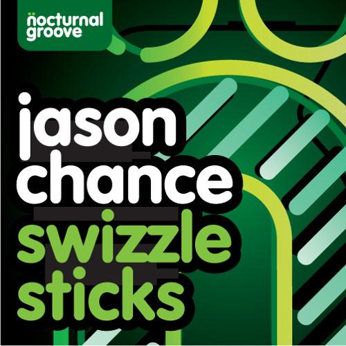 Jason Chance - Swizzle Sticks (Web Edit)