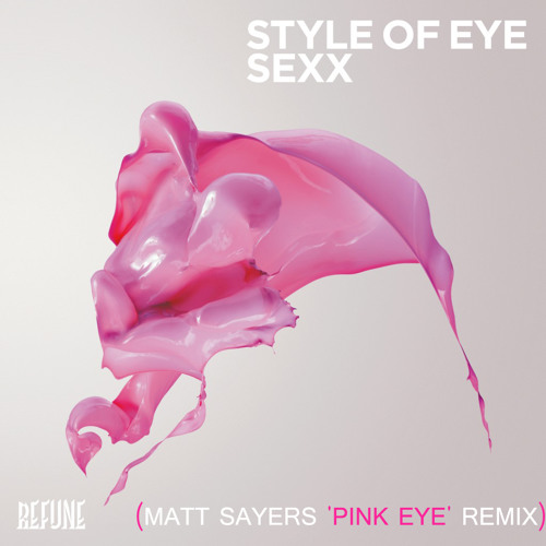 Style Of Eye - Sexx (Matt Sayers 'Pink Eye' Remix)**FREE DOWNLOAD**