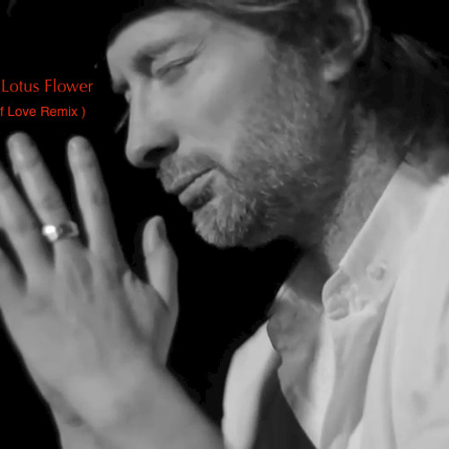 Radiohead - Lotus Flower (dron3's Gift of Love Remix) 320mp3 Free Download
