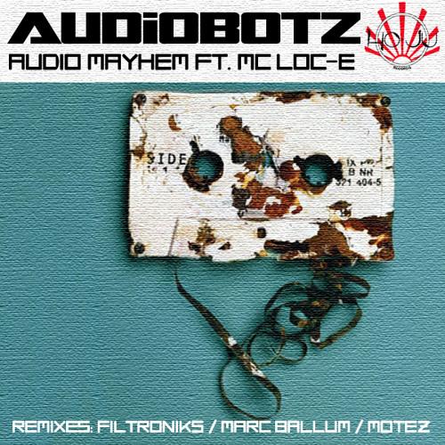 Audiobotz Feat LOc E - Audio Mayhem EP (Ho Ju Records)