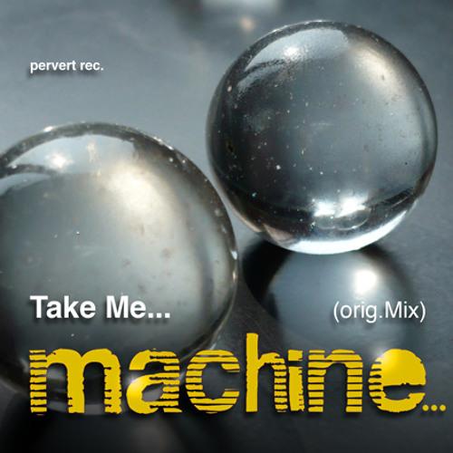Take Me... (orig. Mix)