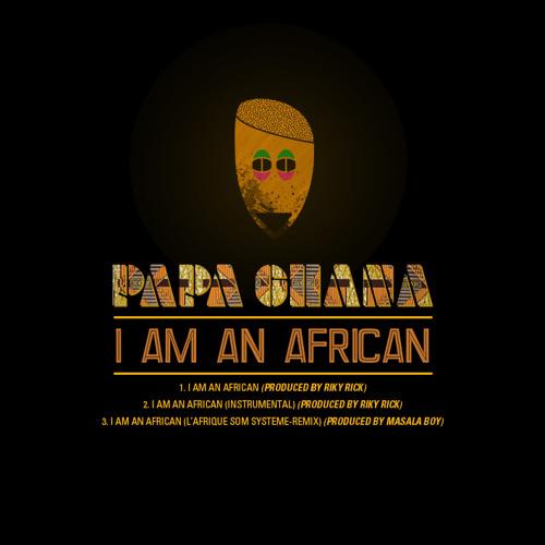 Papa Ghana - I Am An African