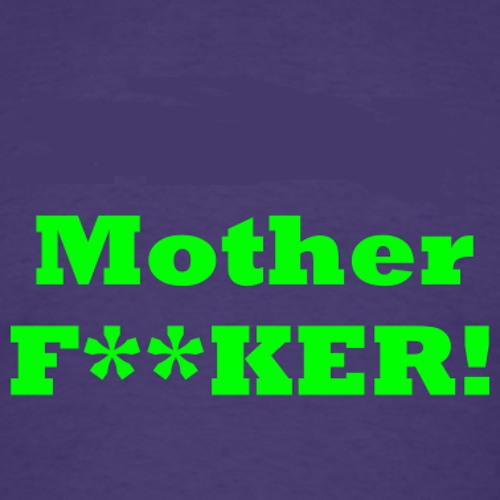 MOTHER F**KER