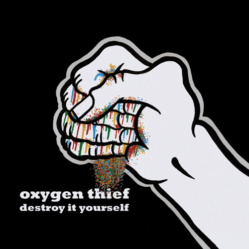 Oxygen Thief - Destroy It Yourself