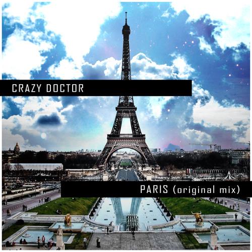 """Crazy Doctor - """"Paris"""" (original mix)"""